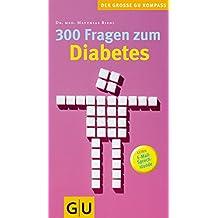 300 Fragen zum Diabetes (GU Großer Kompass Gesundheit)