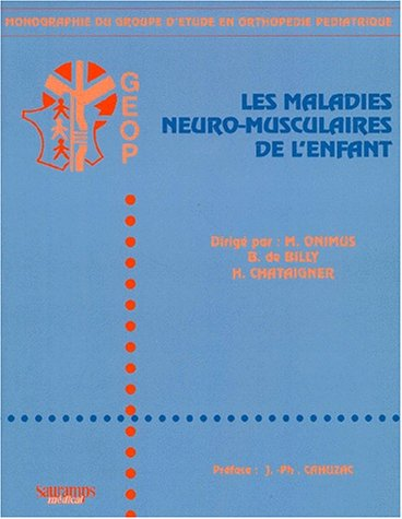 Maladies neuro-musculaires de l'enfant par Benoit de Billy, Collectif, M Onimus, H Chataigner