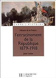 Histoire de la France : l'enracinement de la République, 1879-1918