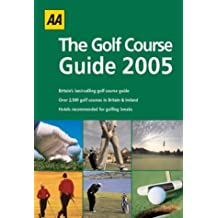 AA the Golf Course Guide 2005 (AA Golf Course Guide)
