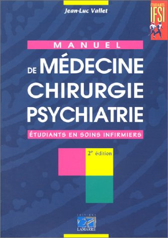 MANUEL DE MEDECINE CHIRURGIE PSYCHIATRIE 2EME EDITION