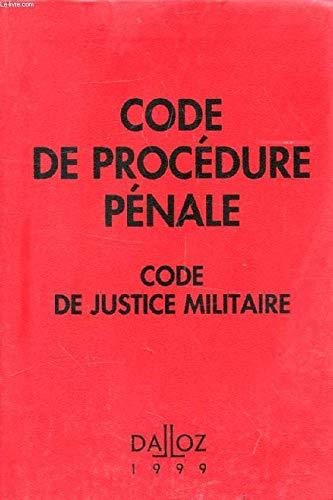 CODE DE PROCEDURE PENALE 1999. Code de justice militaire, 40ème édition