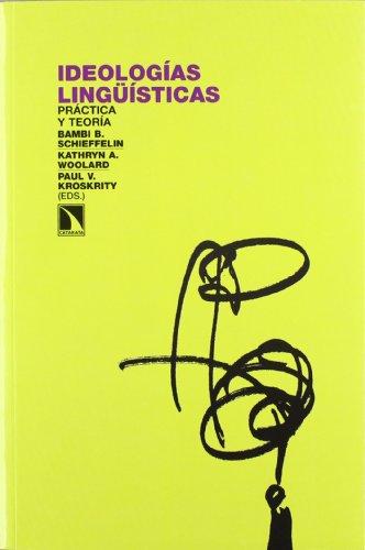 Ideologías lingüísticas : práctica y teoría por Paul V. Kroskrity