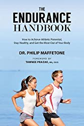 The Endurance Handbook: How to Achieve Athletic Potential, Stay Healthy, and Get the Most Out of Your Body by Philip Maffetone (2015-06-09)