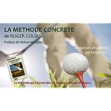 LA METHODE CONCRETE DE ROGER GOLIAS: Dessins de Moloch // Préface de Nelson Monfort