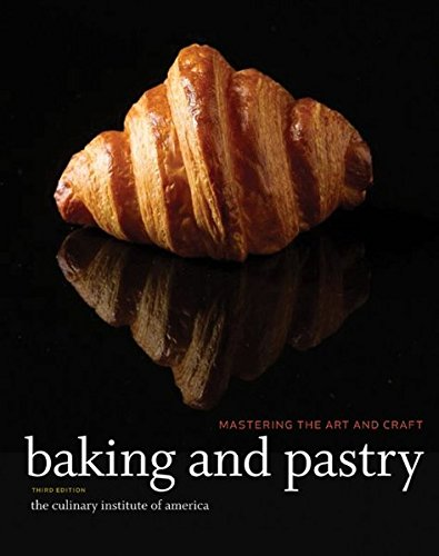 Baking and Pastry: Mastering the Art and Craft, Third Edition