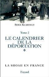 La Shoah en France, tome 2: Le calendrier de la persécution des Juifs de France (juillet 1940-août 1942) (Documents)