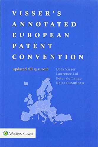 Visser's Annotated European Patent Convention 2018 Edition: 2018 Edition
