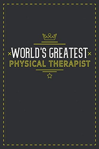 World's Greatest Physical Therapist: Lined notebook - best gift for Physical Therapist
