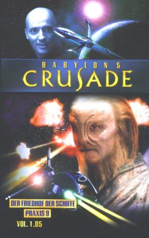 Babylon 5 - Crusade 1.05: Der Friedhof der Schiffe/Praxis 9