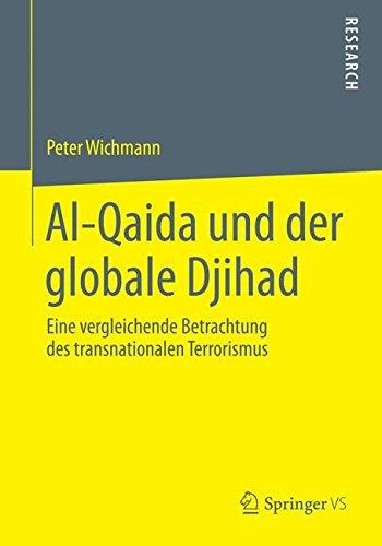 Al-Qaida und der globale Djihad: Eine vergleichende Betrachtung des transnationalen Terrorismus (German Edition)