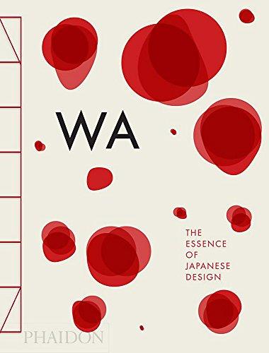 WA: the essence of japanese design. Ediz. illustrata