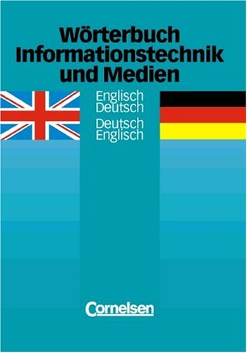 Wörterbuch Informationstechnik und Medien: Englisch-Deutsch/Deutsch-Englisch
