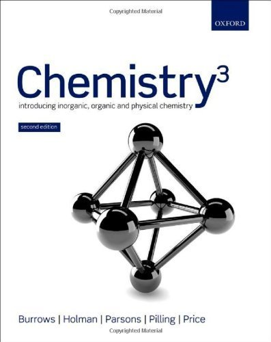 Chemistry3: Introducing inorganic, organic and physical chemistry by Burrows, Andrew, Holman, John, Parsons, Andrew, Pilling, Gwe (2013) Paperback