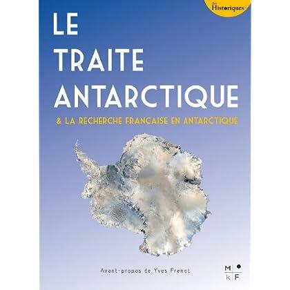 Le Traité Antarctique: La recherche française en Antarctique (Les Historiques)