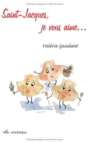 Saint-Jacques, je vous aime... par Valérie Gaudant
