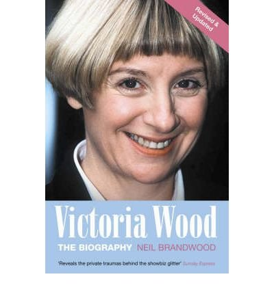 [(Victoria Wood: The Biography)] [Author: Neil Brandwood] published on (November, 2006)