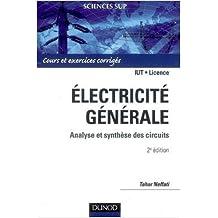Electricité générale : Analyse et synthèse des circuits, cours et exercices corrigés de Tahar Neffati ( 27 août 2008 )