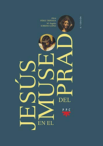Jesús En El Museo Del Prado por Alicia Pérez Tripiana