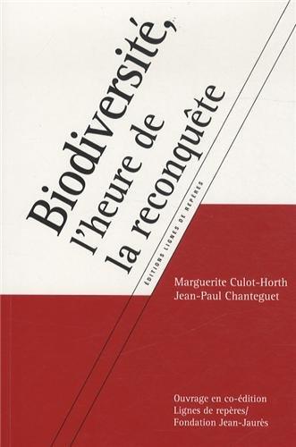 Biodiversité, l'heure de la reconquête par Marguerite Culot-horth