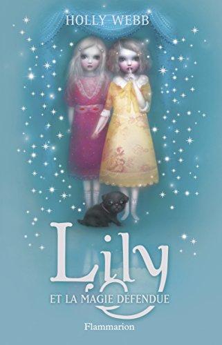 Lily, Tome 1 : Lily et la magie défendue