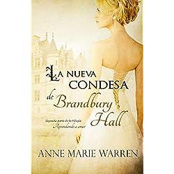 La nueva condesa de Brandbury Hall (Bilogía Aprendiendo a amar)