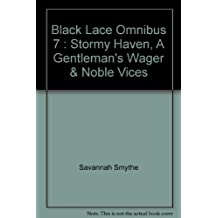 Black Lace Omnibus 7 : Stormy Haven, A Gentleman's Wager & Noble Vices