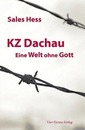 KZ-Dachau, Eine Welt ohne Gott. Erinnerungen an 4 Jahre Konzentrationslager Dachau