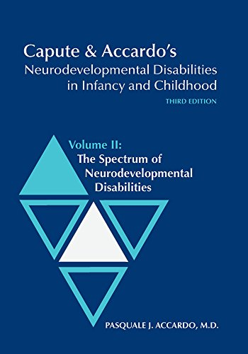 Capute and Accardo's Neurodevelopmental Disabilities in Infancy and Childhood: Spectrum of Neurodevelopmental Disabilities v. 2