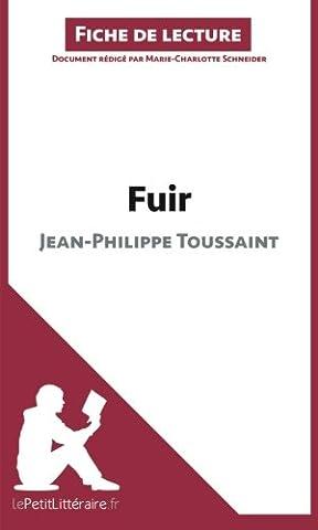 Fuir de Jean-Philippe Toussaint (Fiche de lecture): Résumé Complet Et Analyse Détaillée De L'oeuvre