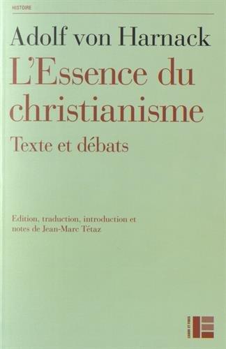 L'Essence du christianisme : Suivi de textes de Leo Baeck, Ernst Troeltsch et Rudolf Bultmann par Adolf von Harnack