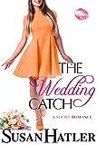 The Wedding Catch (The Wedding Whisperer Book 2) (English Edition)