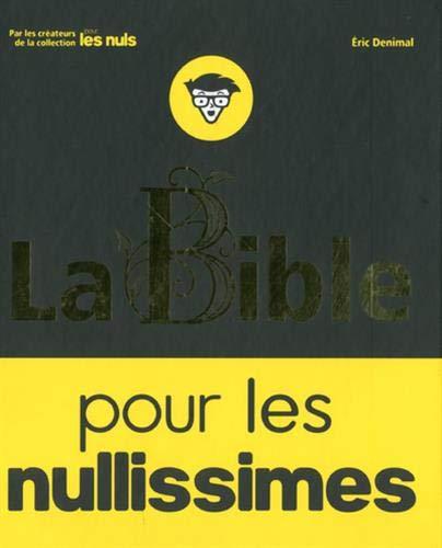La Bible pour les Nullissimes par Eric DENIMAL
