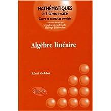 Algèbre linéaire de Rémi Goblot ( 21 septembre 2005 )