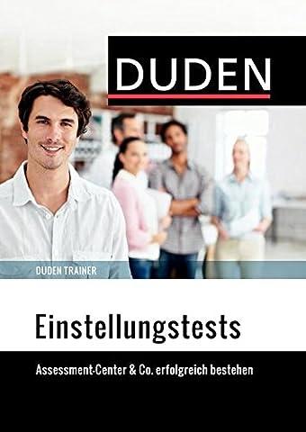 Duden Trainer - Einstellungstests: Assessment-Center & Co. erfolgreich