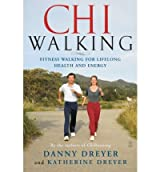 (Chiwalking: The Five Mindful Steps for Lifelong Health and Energy) By Dreyer, Danny (Author) Paperback on 21-Mar-2006