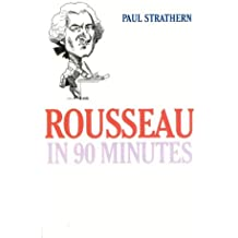 Rousseau in 90 Minutes (Philosphers in 90 Minutes)