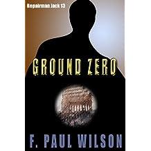 Ground Zero (Repairman Jack series Book 13)