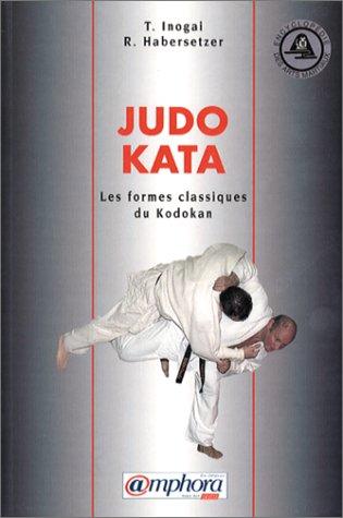 Judo Kata. Les 8 formes classiques du kodokan par T. Inogaî