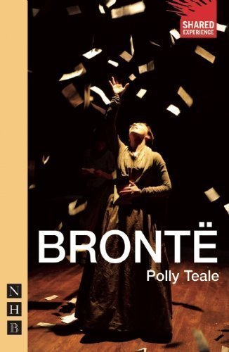 Bronte (Shared Experience) by Polly Teale New Edition (2011)