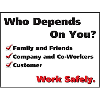 Accuform Signs PST119 Safety Awareness Poster,WHO DEPENDS ON YOU? WORK SAFELY., 18