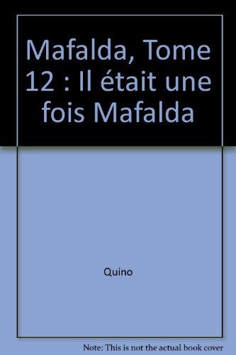 Mafalda, tome 12 : Il était une fois Mafalda par Quino