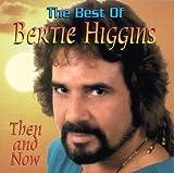 Songtexte von Bertie Higgins - The Best of Bertie Higgins