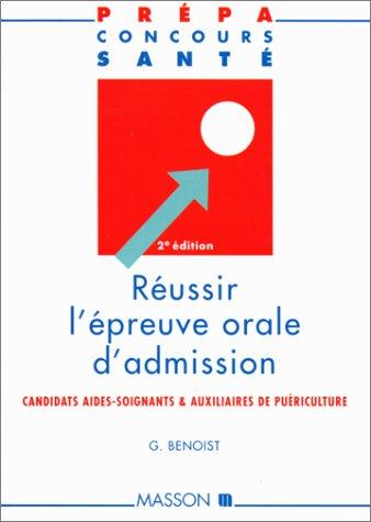 Réussir l'épreuve orale d'admission : Candidats aides-soignants et auxiliaires de puériculture