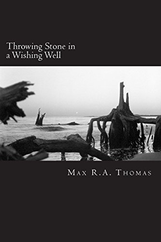 Throwing Stone in a Wishing Well por Max R.A. Thomas