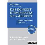 Das Konzept Integriertes Management: Visionen - Missionen - Programme
