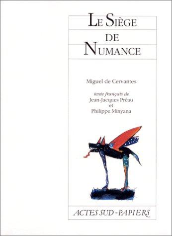 Le Siège de Numance par Miguel de Cervantès Saavedra