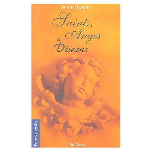 Saints, Anges et Démons : D'hier et d'aujourd'hui
