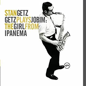 Getz Plays Jobim: the Girls from Ipanema