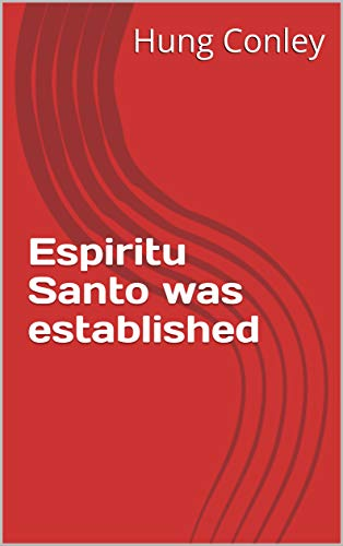 Espiritu Santo was established (Spanish Edition)